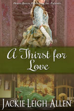 A Thirst for Love -- Jackie Leigh Allen
